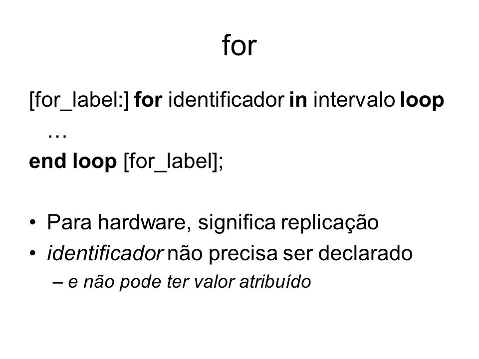 for [for_label:] for identificador in intervalo loop …